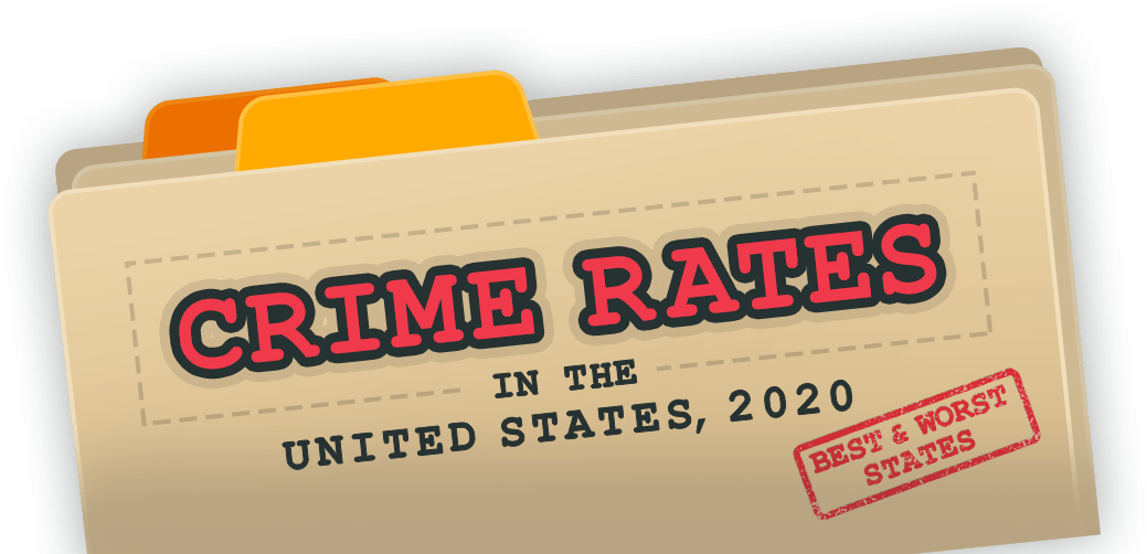 Crime Rates in the United States, 2020 — Best and Worst States
