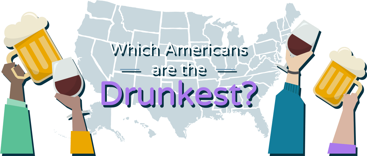 Which Americans Are the Drunkest?