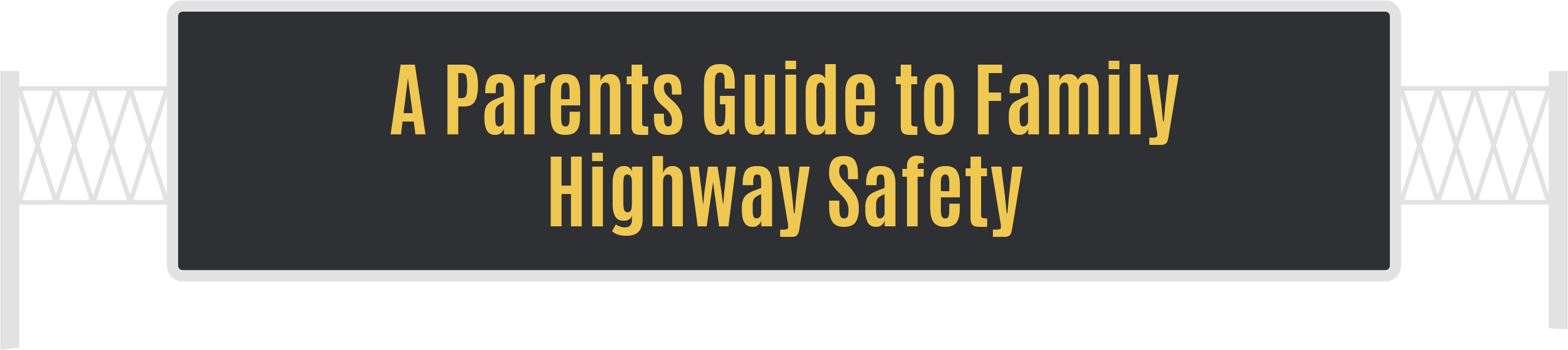 A Parents Guide to Family Highway Safety