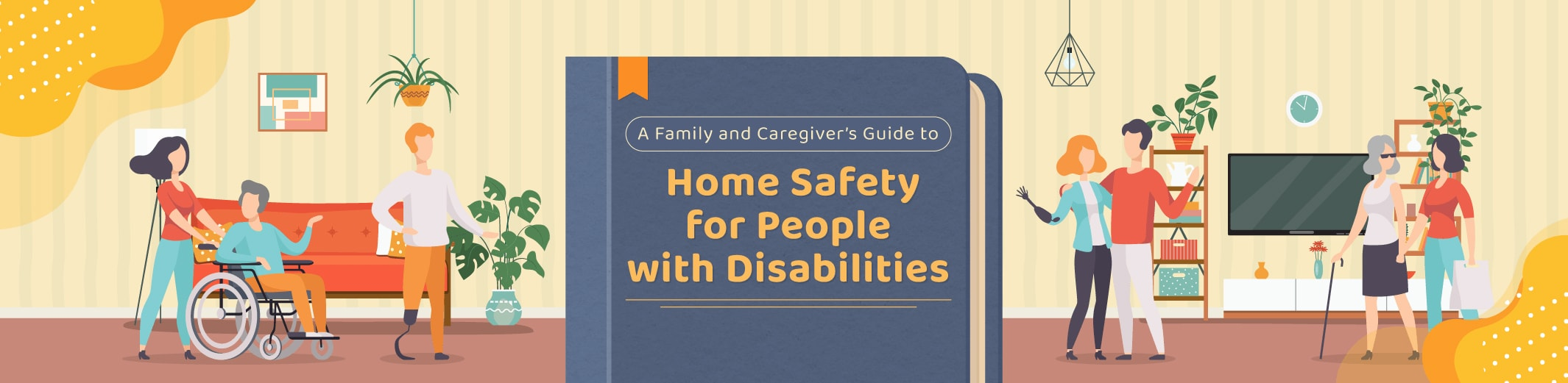 A Family and Caregivers Guide to Home Safety for the Disabled